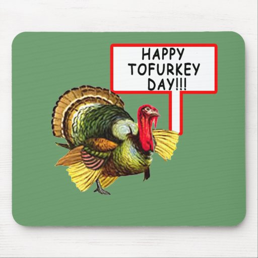 Happy Tofurkey Day! Funny Thanksgiving T shirt Mouse Pad