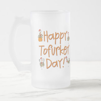 Happy Tofurkey Day Gift Frosted Glass Beer Mug