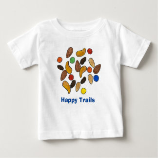 Happy Trails Trail Mix Trailmix Snack Food Nuts T Baby T-Shirt