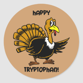 Happy tryptophan Thanksgiving Classic Round Sticker