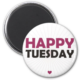 Happy Tuesday 2 Inch Round Magnet