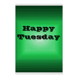 Happy Tuesday Green Color code it Day of Week Posters