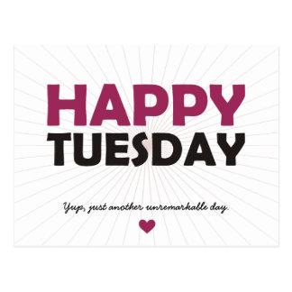 Happy Tuesday Post Card
