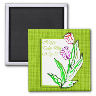 Happy Tulip Day May 13 2 Inch Square Magnet