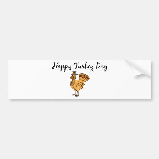 Happy Turkey Day! Car Bumper Sticker