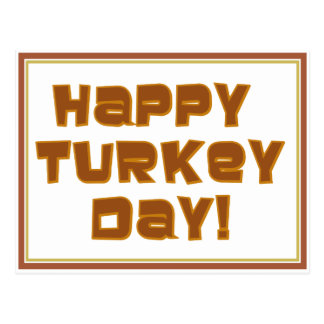 HAPPY TURKEY DAY! Thanksgiving Greeting Postcard