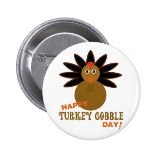 Happy Turkey Gobble Day Thanksgiving Pinback Button