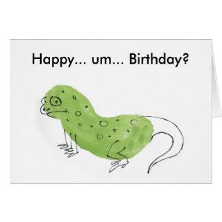 Happy um... Birthday? Card