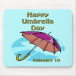 Happy Umbrella Day February 10 Mousepads