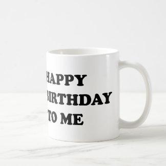 Happy Unbirthday To Me Coffee Mug
