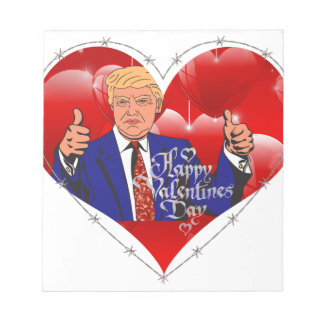 happy valentines day donald trump notepad