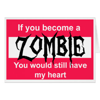 Happy Valentine's day for a future Zombie Card
