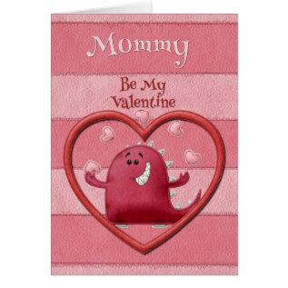 Happy Valentine's Day Mommy Be My Valentine Card at Zazzle