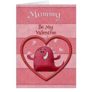 Happy Valentine's Day Mommy Be My Valentine Card