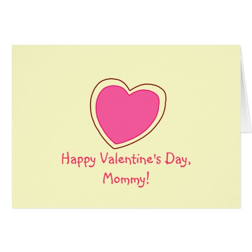 """""""Happy Valentine's Day, Mommy!"""" [pink heart 1] Card"""