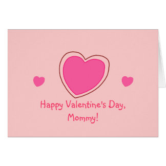 """Happy Valentine's Day, Mommy!"" [pink hearts 1] Greeting Card"