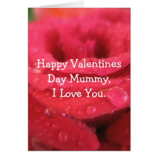 Happy Valentines Day Mummy, I Love You. Card