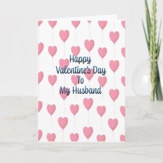 Happy Valentine's Day To My Husband Card