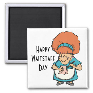 Happy Waitstaff Day May 21 2 Inch Square Magnet