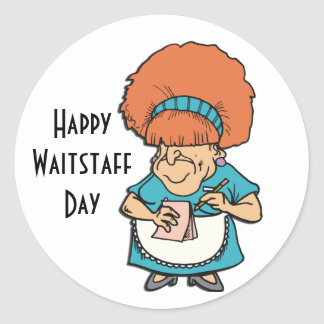Happy Waitstaff Day May 21 Classic Round Sticker