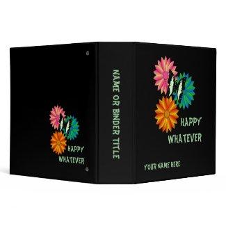 Happy Whatever Custom Avery Binder