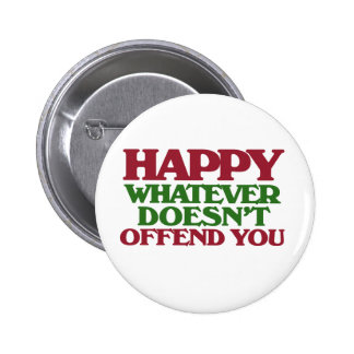Happy Whatever doesnt offend you Pins