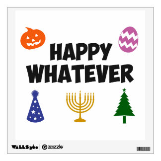 Happy Whatever Holiday Wall Sticker