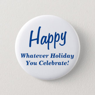 Happy Whatever Holiday You Celebrate! Blue Text Button