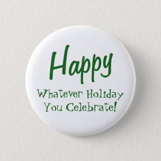 Happy Whatever Holiday You Celebrate! Green Text Button