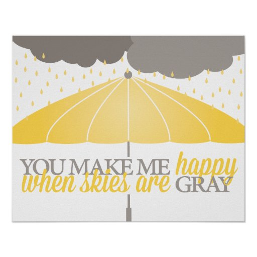 Happy When Skies Are Gray Print