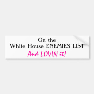Happy White House enemy Car Bumper Sticker