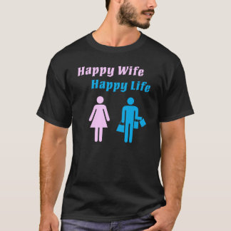 Happy Wife Happy Life 2 color T-Shirt