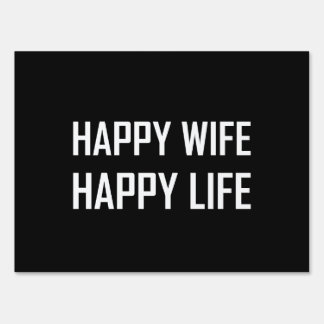 Happy Wife Happy Life Lawn Sign