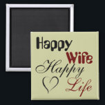"""Happy Wife Happy Life Magnet<br><div class=""""desc"""">This magnet will be a good reminder to husbands.  If they want a happy life,  they better have a happy wife.  Funny magnet to give as part of a wedding gift or for anniversaries,  family and friends.</div>"""