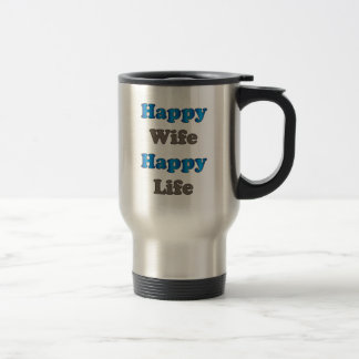 Happy Wife Happy Life Travel Mug