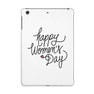 Happy Women's Day iPad Mini Retina Cover