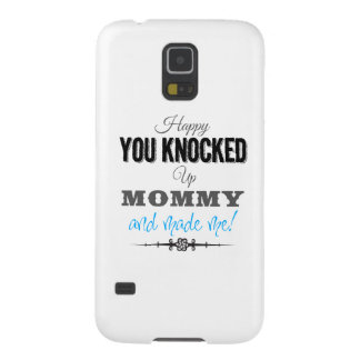 Happy You Knocked Up Mommy Cases For Galaxy S5