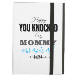 Happy You Knocked Up Mommy iPad Air Cover