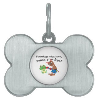 Happy & You Know It Punch Your Friend Pet Tag