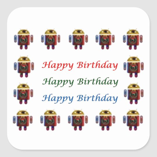 HappyBirthday ANDROID Happy Birthday Square Sticker