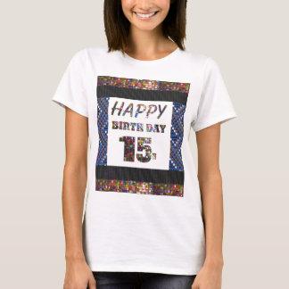 happybirthday happy birthday 15 fifteen15th teens T-Shirt
