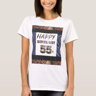 happybirthday happy birthday 55 fiftyfive 55th T-Shirt