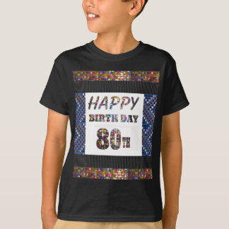 happybirthday happy birthday 80 eighty 80th grand T-Shirt