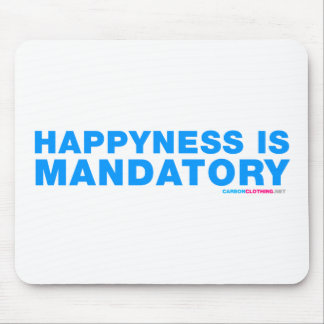 Happyness Is Mandatory Mouse Pad