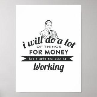 Hará mucho para el dinero pero trabajará posters