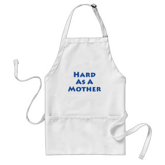 Hard As A Mother Aprons