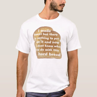 hard bread T-Shirt