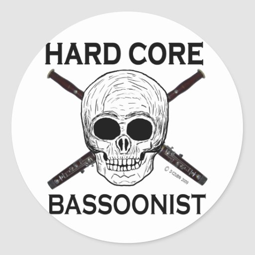 Hard Core Bassoonist! Stickers