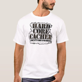 Hard Core Cacher t-shirt
