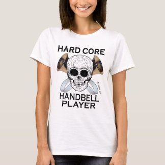 Hard Core Handbell Player T-Shirt